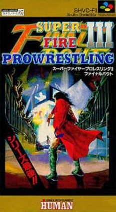 Super Fire Pro Wrestling III : Final Bout [Japan] - Super